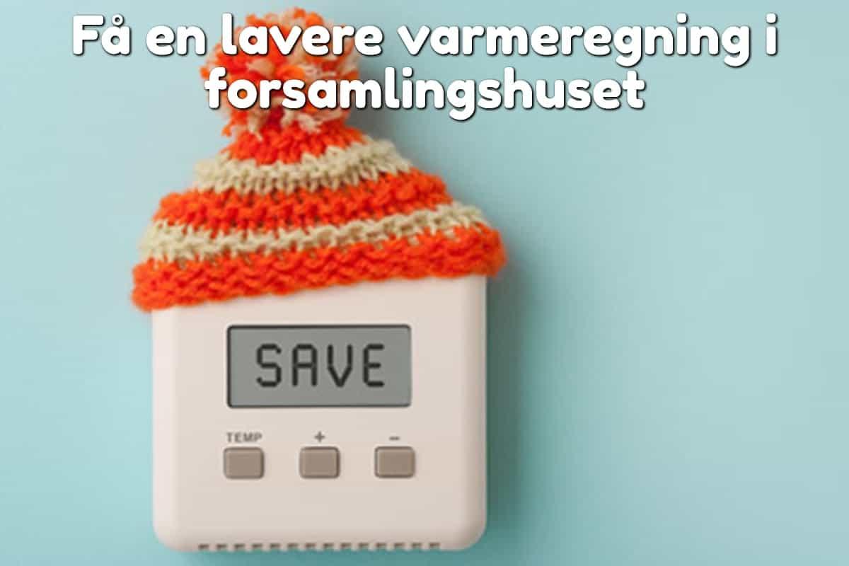 Få en lavere varmeregning i forsamlingshuset